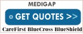 Get Care First Blue Cross Blue Shield Medigap Medicare Supplement Quotes for Maryland, Washington DC and Northern Virginia - Get Quotes Instantly and You may choose to apply securely online